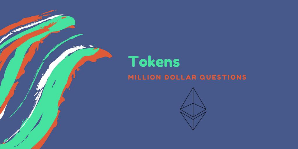 Million-dollar question — Tokens   Techburst